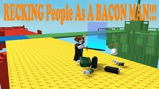 Roblox: RECKING People As A BACON MAN (Doomspire Brickbattle)