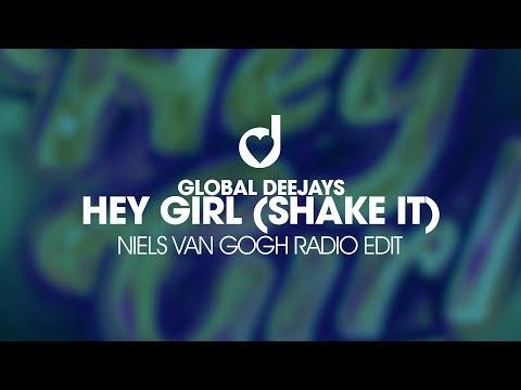 Global Deejays – Hey Girl (Shake it) Niels van Gogh Radio Edit