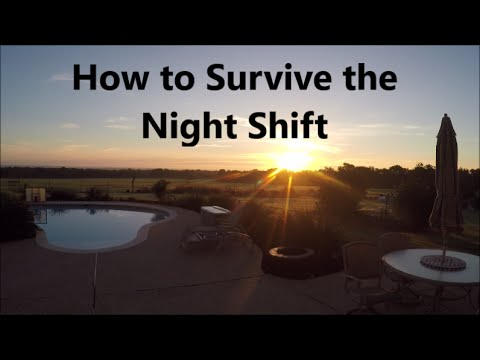 Working the night shift: How to Survive Night Shifts