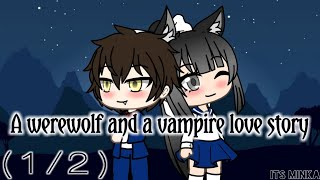 A werewolf and a vampire love story | Gachaverse Mini Movie (1/2) | Read Desc