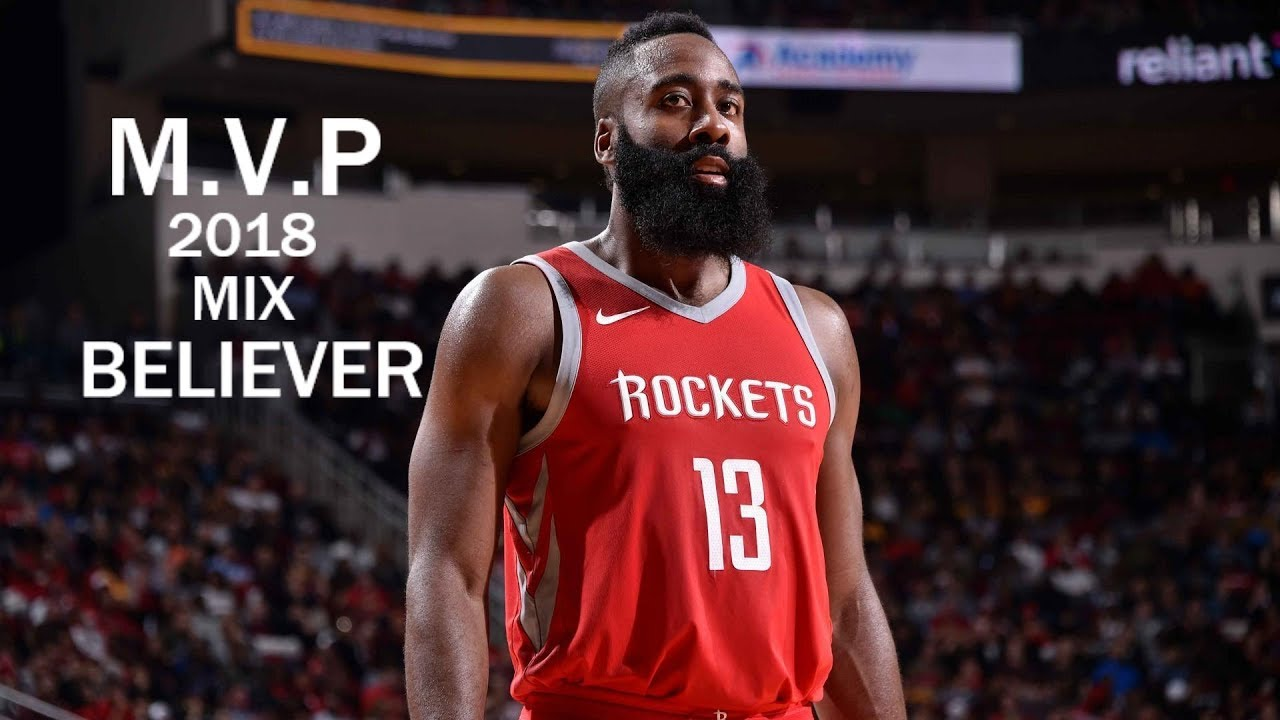 d88802dd2a37 James Harden M.V.P 2018 mix - Believer - YouTube
