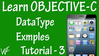 Free Objective C Programming Tutorial for Beginners 3 - DataType in Objective C