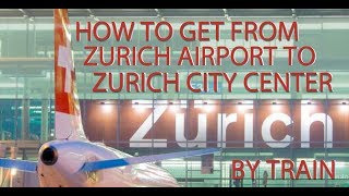 Gambar cover HOW TO GET FROM ZURICH AIRPORT TO CITY CENTER BY TRAIN