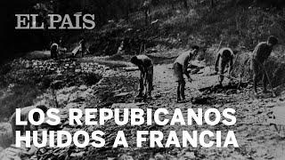 REPUBLICANOS EN FRANCIA   Las cicatrices de La Retirada