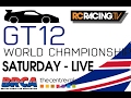 GT12 World Championship - Saturday Afternoon
