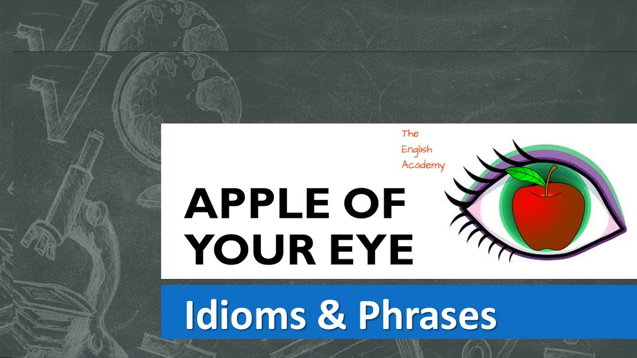 An Arm And A Leg Idiom Meaning In Urdu Apple Of Your Eye Idiom Meaning And Use In Sentences Youtube