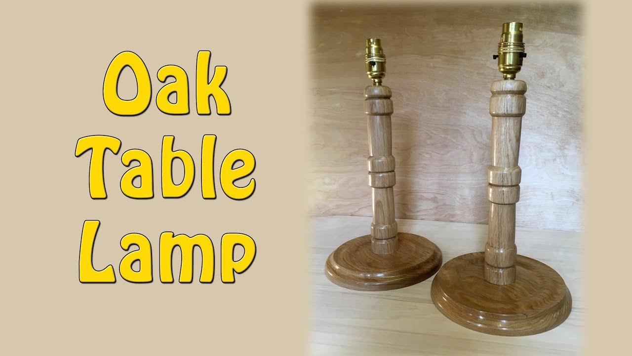 Oak table lamp episode 98 youtube oak table lamp episode 98 geotapseo Images