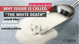Cancer - Why sugar is called