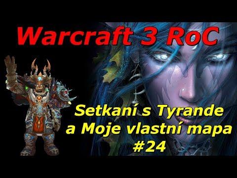 Warcraft 3 - Setkání s Tyrande a moje vlastní mapa! [Cz/Sk] #24