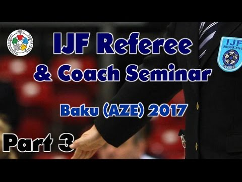 IJF Referee & Coach Seminar 2017 - Part 3