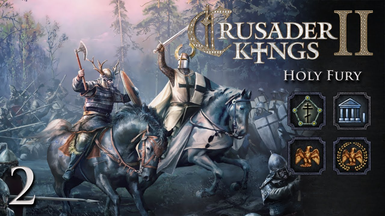 Crusader Kings 2: Holy Fury — Part 2 - Expanding the Borders
