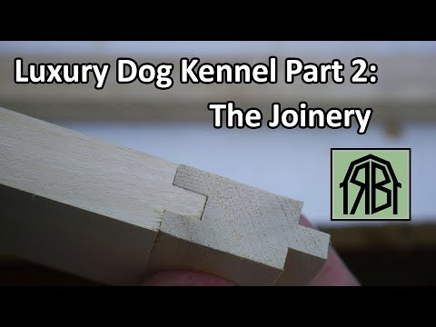 Luxury Dog Kennel Part 2: The Joinery