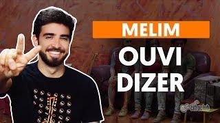 Baixar Como tocar no violão: OUVI DIZER - Melim (versão completa)