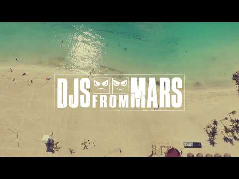 Djs From Mars - Summer 2018 Recap