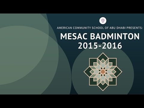 MESAC Badminton 2015-2016 from the American Community School of Abu Dhabi