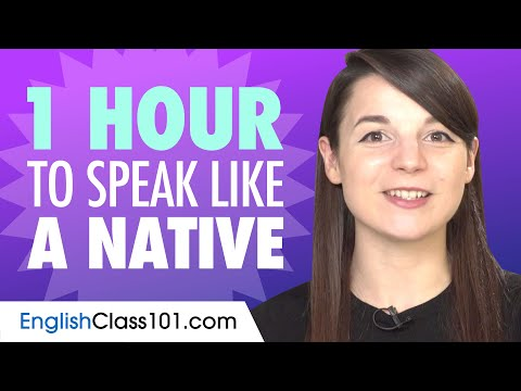 Do You Have 1 Hour? You Can Speak Like a Native English Speaker
