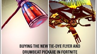 BUYING THE NEW DRUMBEAT PICKAXE AND TIE-DYE FLYER GLIDER IN FORTNITE - SOUND TEST AND REVIEW