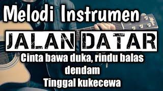 Tutorial Melodi Instrumen - Jalan Datar (Cinta bawa duka, rindu balas dendam Tinggal kukecewa)
