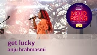 Get Lucky - Anju Brahmasmi - Live at Kappa TV Mojo Rising