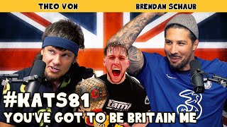 You've Got to Be Britain Me | King and the Sting w/ Theo Von & Brendan Schaub #81