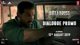 Batla House - Dialogue Promo 6 | John Abraham, Mrunal Thakur, Nikkhil Advani | Releasing 15th August