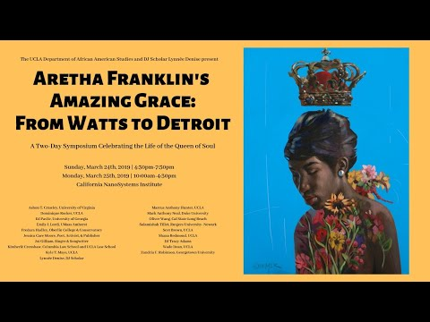 Aretha Franklin's Amazing Grace: From Watts to Detroit
