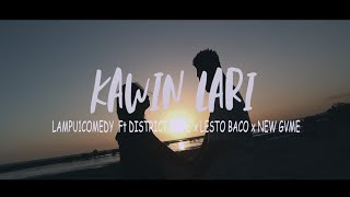 KAWIN LARI - Lampu1Comedy Ft DISTRICT GVME x LESTOBACO x NEW GVME (Official Music Video)
