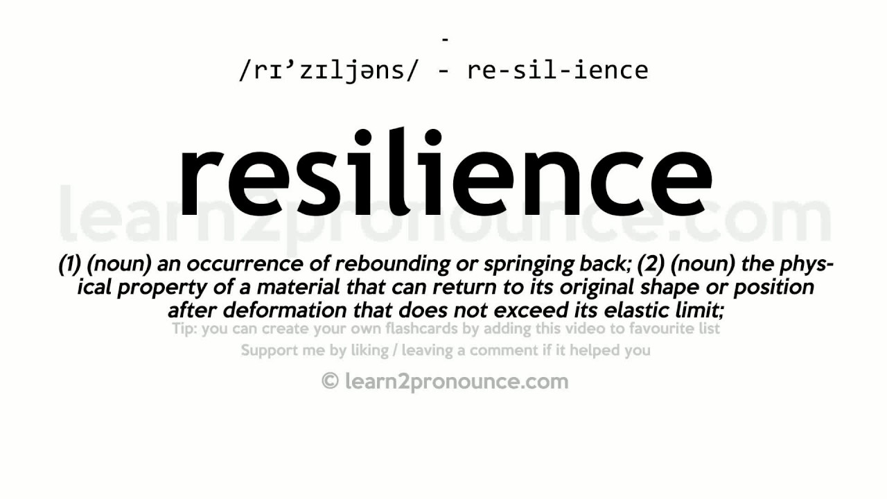 Resilience pronunciation and definition