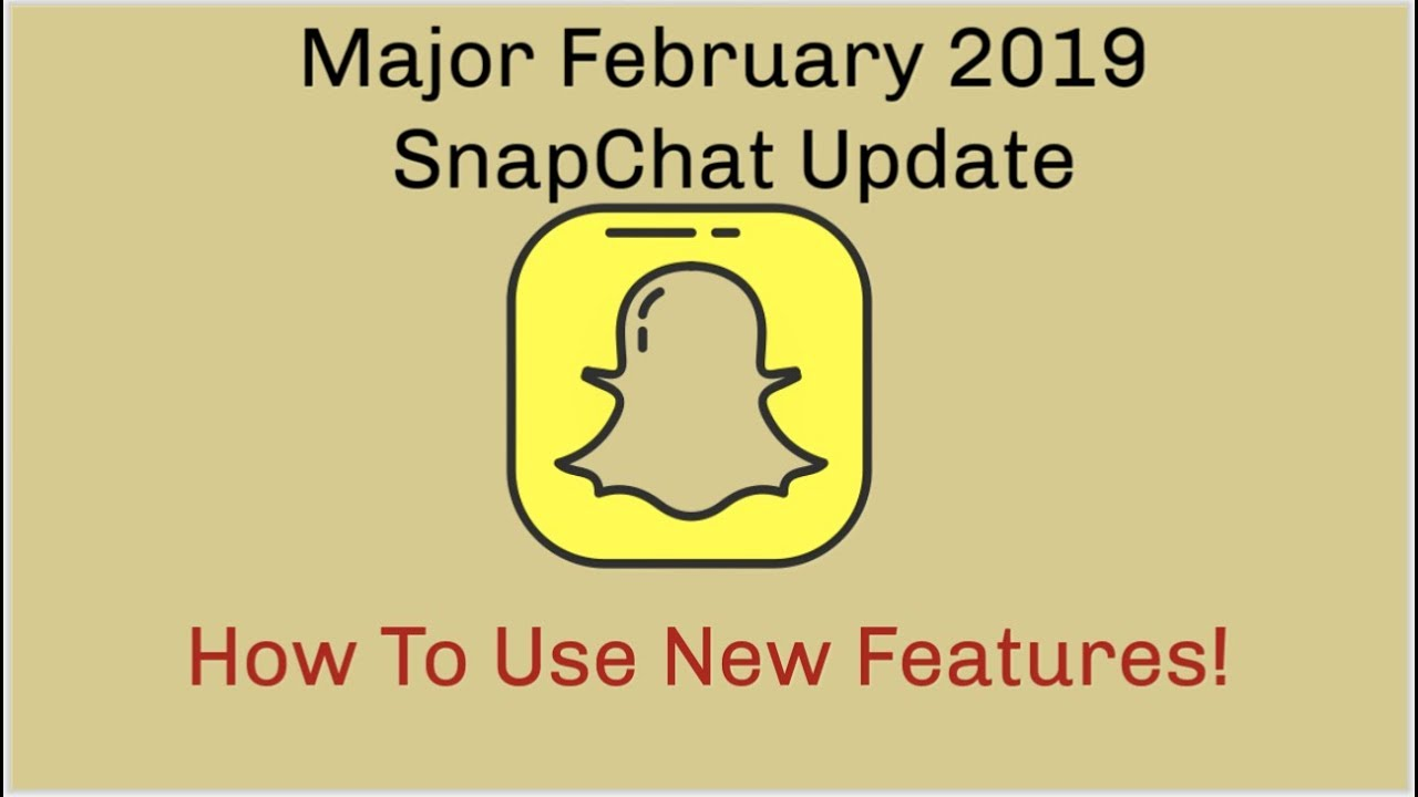 Snapchat Update February 2019, How To Use New Features