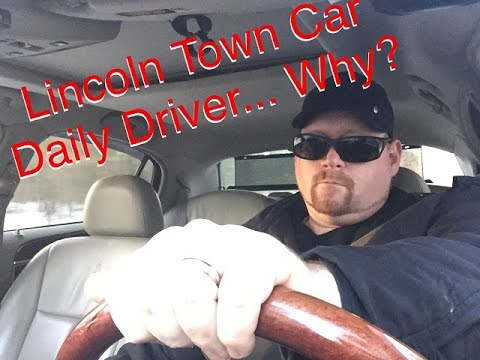 Lincoln Town Car Daily Driver... Why?