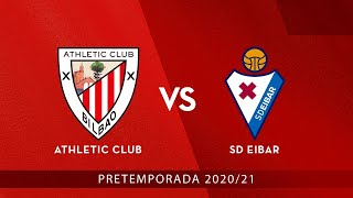 🔴 LIVE - Athletic Club vs SD Eibar ⚽ Pretemporada 2020/21