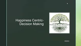 Happiness Centric Decision Making by Dr  Voruganti Hari Kumar 18.04.2021 Weekly Refresher