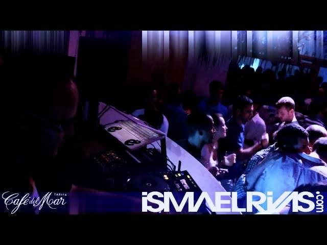 Ismael Rivas @ Cafe del Mar Tarifa Videoset 20/07/2012