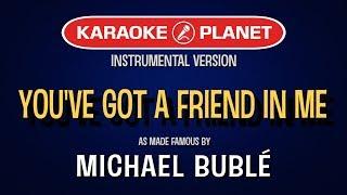 You've Got a Friend in Me (Karaoke Version) - Michael Buble