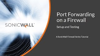 Port Forwarding on a SonicWall Firewall