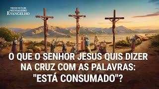 """Filme evangélico """"O mensageiro do evangelho"""" Trecho 1 – O que o Senhor Jesus quis dizer na cruz com as palavras: """"Está consumado""""?"""
