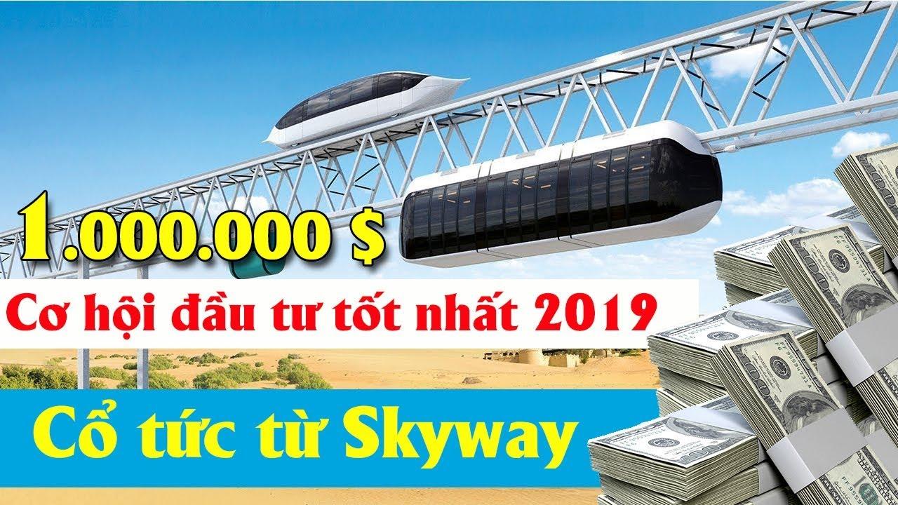 Nếu muốn Nhận cổ tức từ Skyway Bạn phải xem hết Video này | Cơ hội đầu tư tốt nhất thế giới 2019