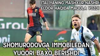 ITALIA NASHRI ELDOR SHOMURODOV XAQIDA MAQOLA YOZDI ELDORGA IMMOBILEDAN YUQORI BALL QOʻYILDI