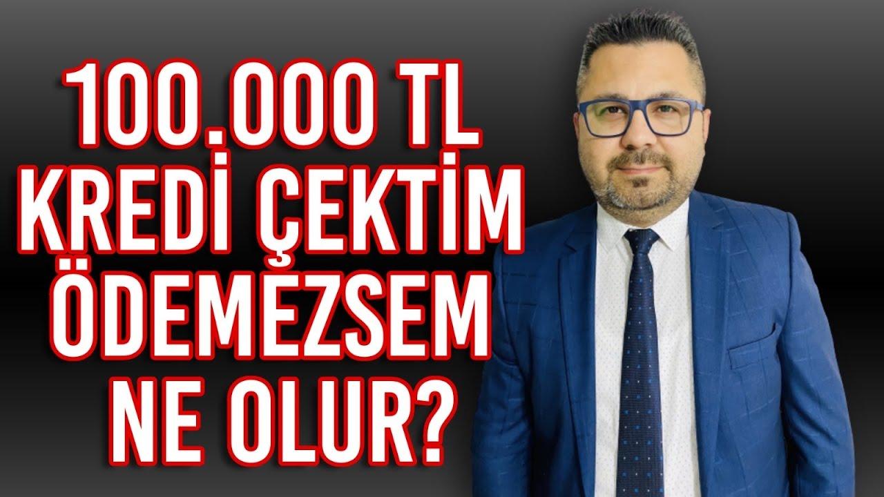 Download 100 000 TL KREDİ ÇEKTİM ÖDEMEZSEM NE OLUR❓