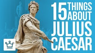 15 Things You Didn't Know About Julius Caesar