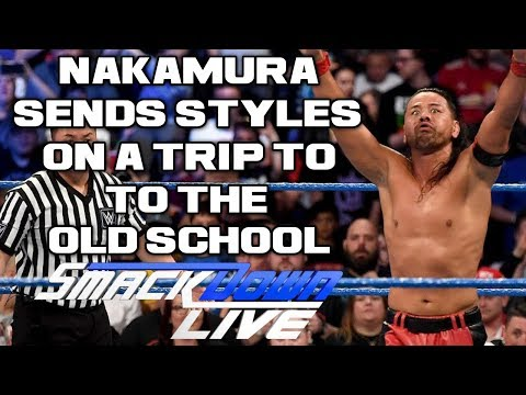WWE Smackdown Live 5/15/18 Review & Results: STYLES VS NAKAMURA, MITB QUALIFIERS, CIEN ALMAS DEBUT