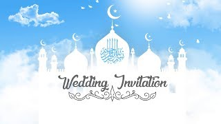 Allah Tere Naam Se Hum Ek Sath Hue - Islamic Muslim Wedding Video Invitation