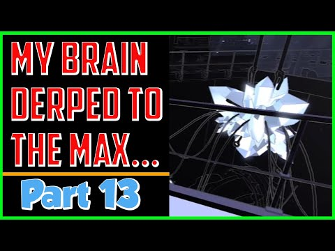 I Derped To The Max...😵 : [ Lightmatter ] ▶ ( Part 13 ) |