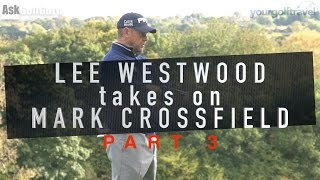 Lee Westwood Takes On Mark Crossfield Part 3