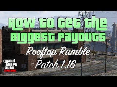 GTA V Online How To Get Biggest Possible Payouts Rooftop Rumble Patch 1.16