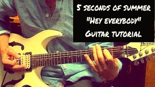 """HEY EVERYBODY"" 5 SECONDS OF SUMMER - GUITAR TUTORIAL w/TABS!"