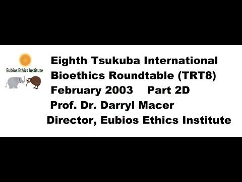 Cross Cultural Global Bioethics (TRT8 Part 2D); 8th Tsukuba Bioethics Roundtable