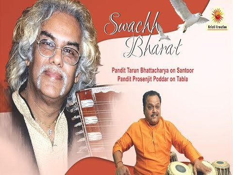 Swachh Bharat - Pt.Tarun Bhattacharya on Santoor & Pt.Prosenjit Poddar on Tabla