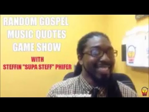 Random Gospel Music Quotes Game Show with Steffin