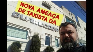 NOVA AMEAÇA DE TAXISTA DA GUARUCOOP